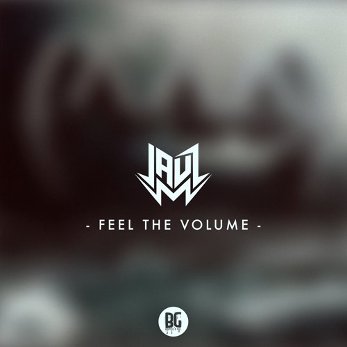 Jauz - Feel The Volume [Thissongissick.com Premiere]