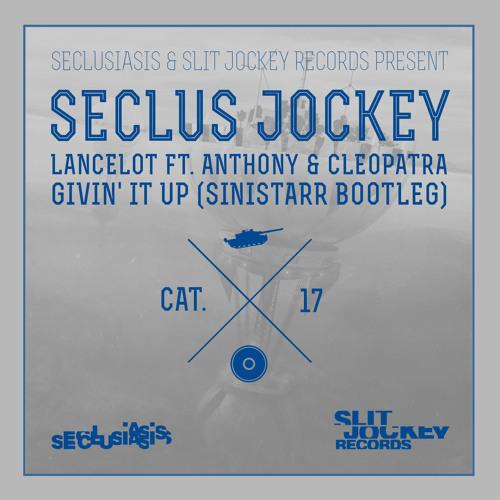 Lancelot ft Anthony & Cleopatra - Givin' It Up (Sinistarr Bootleg)