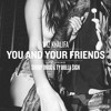 Wiz Khalifa ~ You And Your Friends (Feat. Ty Dolla $ign & Snoop Dogg)