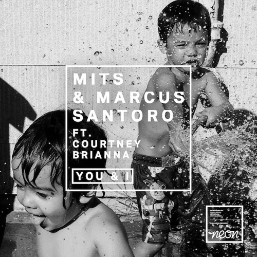 MITS & Marcus Santoro - You & I ft. Courtney Brianna (Jordan Burns Remix)