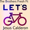 Lets Go! - Jesus Calderon Ft The Brothers Fresh (Original Rmx) DEMO