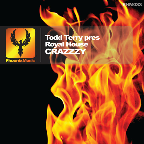 Todd Terry pres Royal House - Crazzzy (Tee's Royal House Mix) [Phoenix Music]