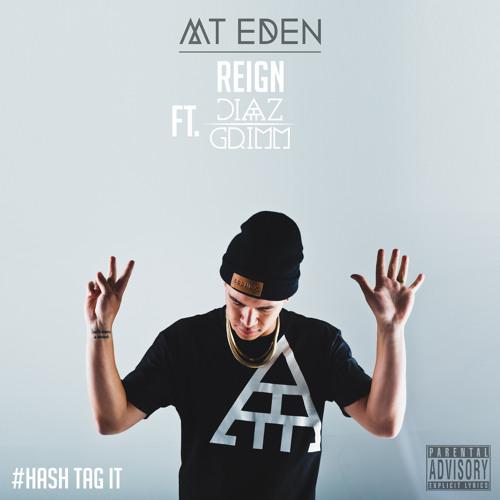 Mt Eden & Reign Ft. Diaz Grimm - Hash Tag It