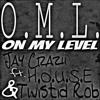 On My Level ft. H.O.U.S.E. and Twistid Rob
