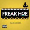 *~ Freak Hoe - Speaker Knockerz - Remix