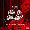 YG - Who Do You Love (Ghost Mix) Feat. Trey Songz & Drake