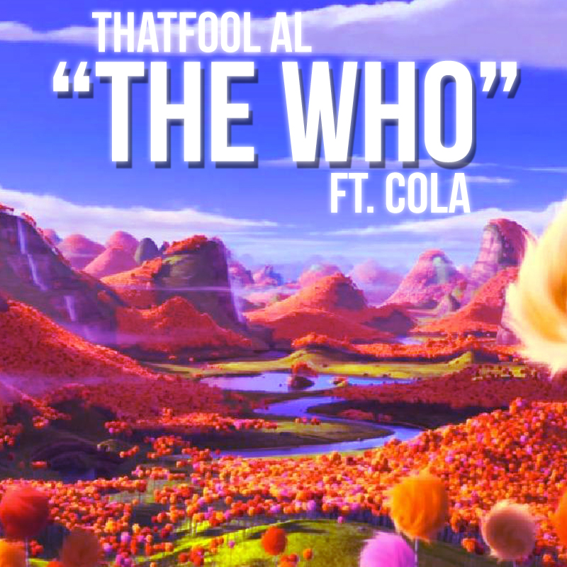Thatfool AL ft. Cola - The Who [Thizzler.com]