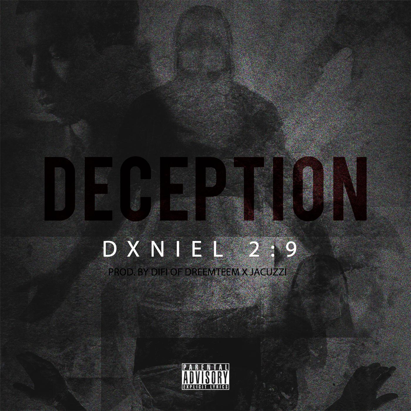 DXniel 2:9 - Deception (She Don't Gotta Know) (prod. DiFI of DreemTeem & Jacuzzi) [Thizzler.com]