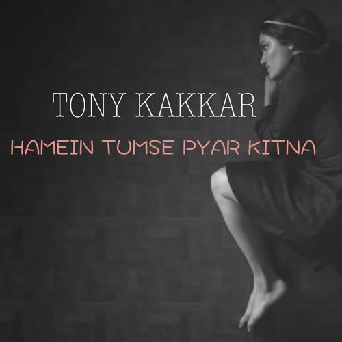 Hamein Tumse Pyar Kitna Tony Kakkar By Tony Kakkar Free