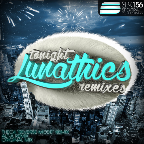 Lunathics - Tonight (Alt-A Remix) * 04.August on Beatport