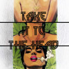 Take it To The Head (Faded Sh*t)