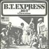 B.T. Express - Do It (Till You're Satisfied) (The Schwinn Edit) *** free dl