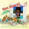 Hen Hawaii 197... Ku mai ka nalu mai wana wana halemamau