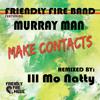 Murray Man - Make Contacts (Ill Mo Natty RMX)
