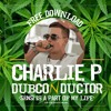 Dubconductor Is A Part Of My Life - Charlie P Dubplate **Free Download**