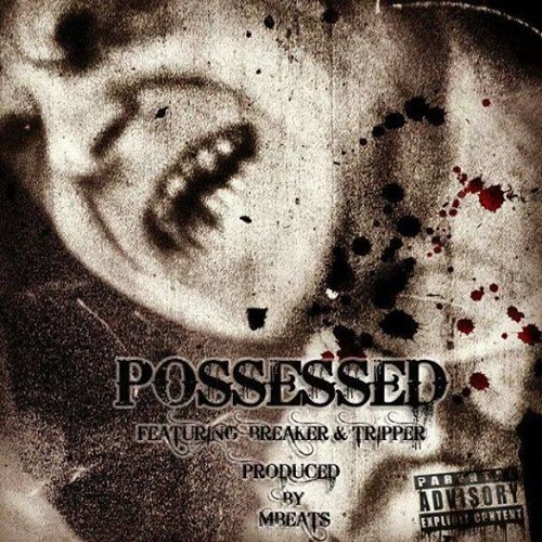 BREAKER&TRIPPER-POSESSED-PRODUCED BY MBEATS-(MIXED BY KEVIN ENERGY)