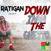 Ratigan - Down Inna The Ghetto (Brixton Music Group) July 2014
