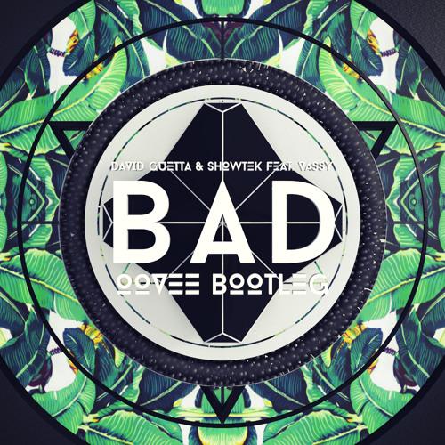 David Guetta & Showtek feat. Vassy - Bad (OOVEE Bootleg)