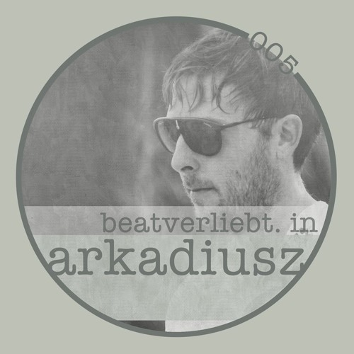 beatverliebt. in arkadiusz. | 005