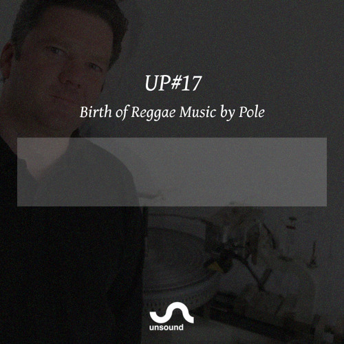 UP#17 Birth of Reggae Music by Pole