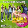 T.O.K feat Grizzo - Walk & Broad Out [REMIX] Dancehall | Stickle Productions