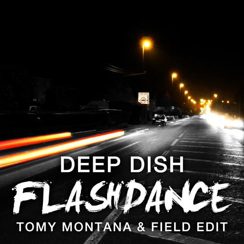Deep Dish - Flashdance (Tomy Montana & Field Edit)