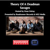 Theory Of A Deadman Savages hosted by Dean Delray