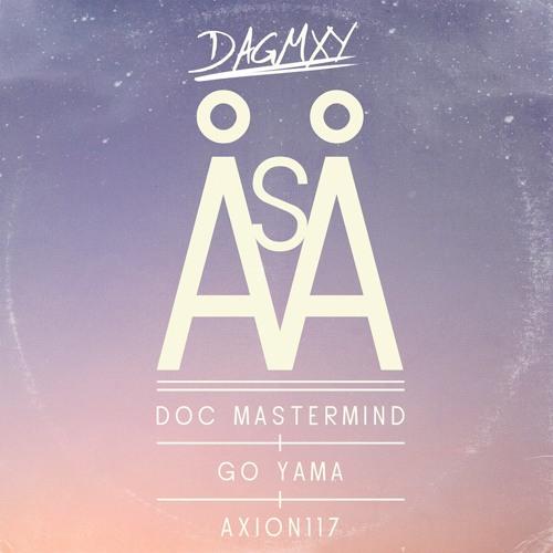Dagmxy - ASA(Doc Mastermind-Go Yama-Axion117) Teaser