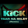 Devil-Yaar Naa Miley | Official Remix by Yo Yo Honey Singh | a gift to Salman Bhai | Kick - REMIX