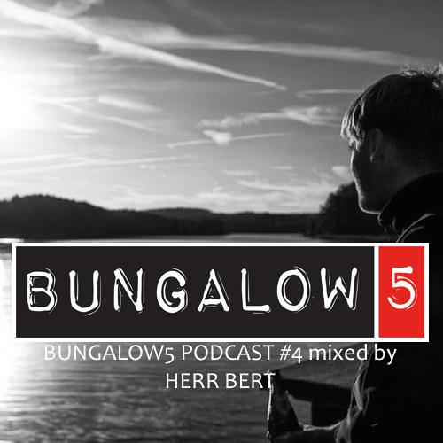 BUNGALOW5 PODCAST #4 HERRBERT