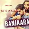 Banjaara | Ek Villain | Cover by Arjun UK Ajila