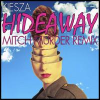 Kiesza - Hideaway (Mitch Murder Remix)