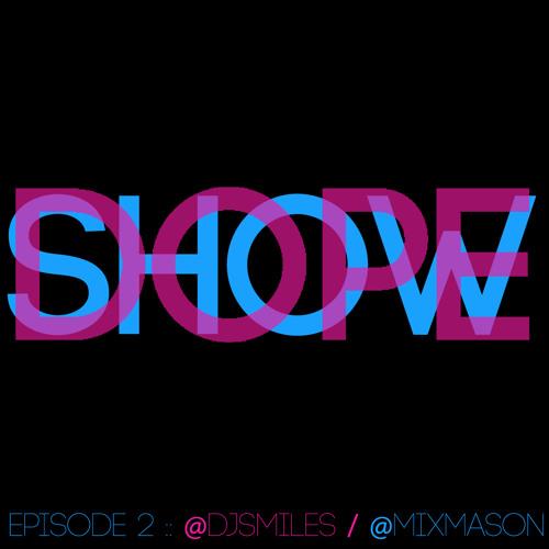 DOPESHOW // Episode #2 // DJ Smiles x MIXMASON // July 2014