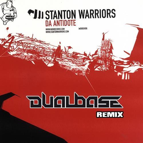 Stanton Warriors - Da Antidote (Dual Base Remix)[FREE DOWNLOAD]