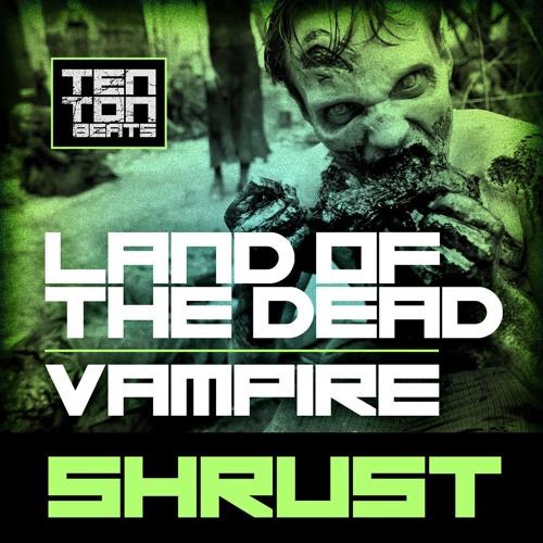 Shrust - Vampire (Ten Ton Beats)