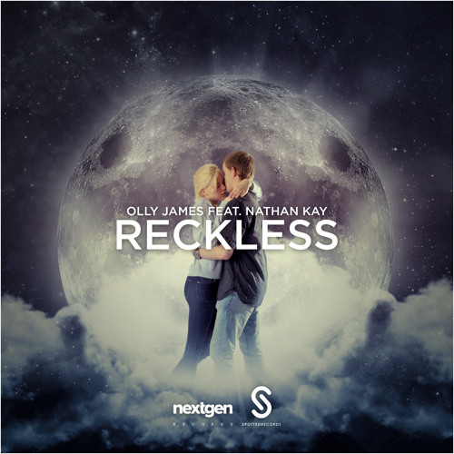 Olly James - Reckless [feat. Nathan Kay] (Original Mix)