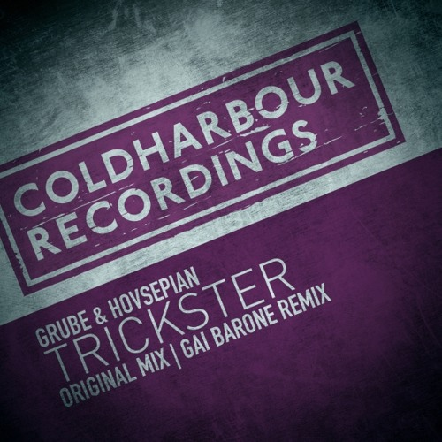 Grube & Hovsepian - Trickster (Gai Barone Remix) [OUT NOW!]