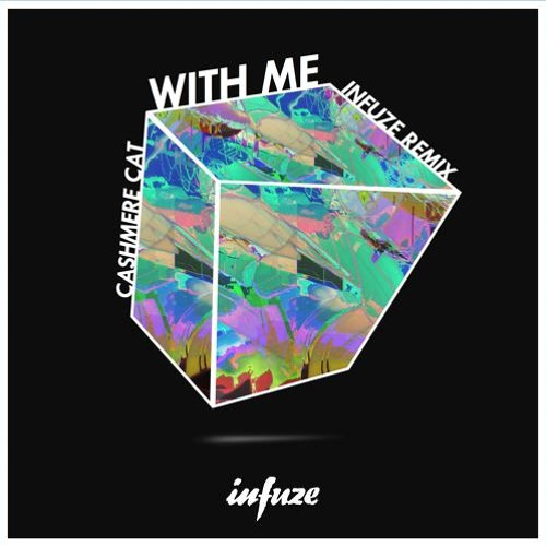 Cashmere Cat - With Me (Infuze Remix) [Thissongissick.com Premiere] [Free Download]