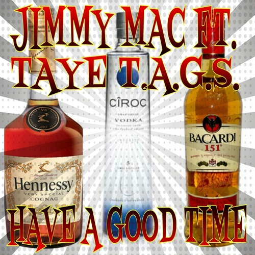 Jimmy Mac Ft. Taye Tags - Have A Good Time
