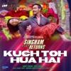 Kuch Toh Hua Hai - Full Song 320Kbps - Singham Returns - Ankit Tiwari - Shaheryar