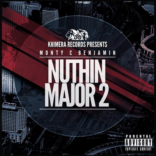 Monty C. Benjamin - Nuthin Major 2