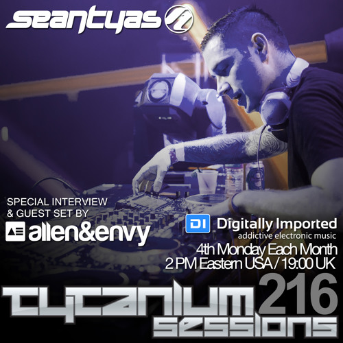 Sean Tyas - Tytanium Sessions 216 With Guests Allen & Envy