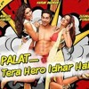 Palat - Tera Hero Idhar Hai RE MIX BY DHOL DJ HARI ANNA JBP  MO.9074702876