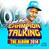 Badman- Champion Talking ALBUM MIX 2014 FRESH Top Mafia Rec