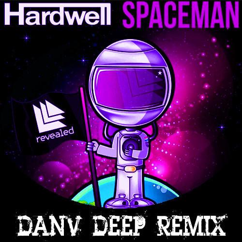 02 - Hardwell - Spaceman (DanV DeepVocal Remix)