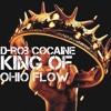 D - Rob Cocaine - King Of Ohio Flow (Hot Nigga Freestyle)