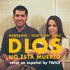Newsboys God S Not Dead Dios No Está Muerto Cover En Español By Twice Mp3