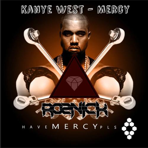 Kanye West - Mercy [Roznick MLG Remix]