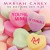 Mariah Carey Vs. Mariah Carey - You don't know what to do / You're Mine (Eternal)