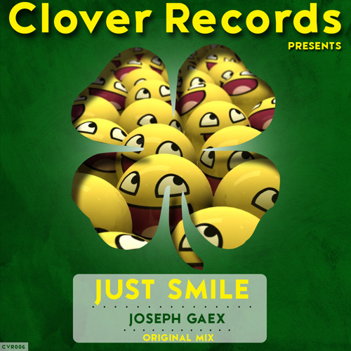 Joseph Gaex - Just Smile (Original Mix)[CLOVER RECORDS]